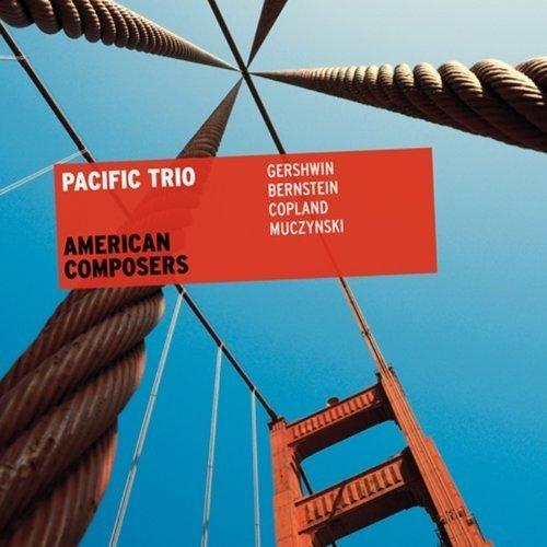 Pacific Trio - American Composers - Gershwin, Bernstein, Copland and Muczynski [CD]