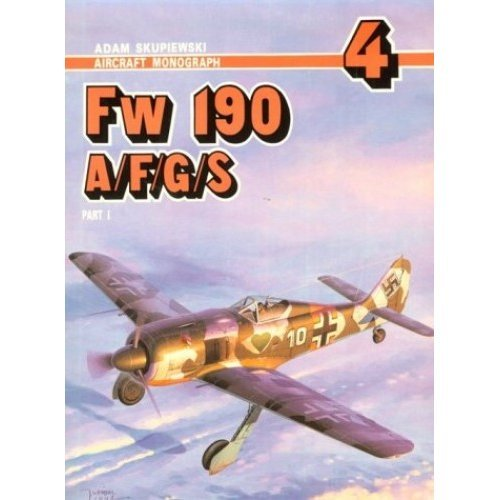 FW 190 A/F/G/S (Aircraft Monograph)
