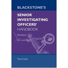 Blackstones Senior Investigating Officers Handbook by Cook & Tony Regional SIO Advisor & Regional SI