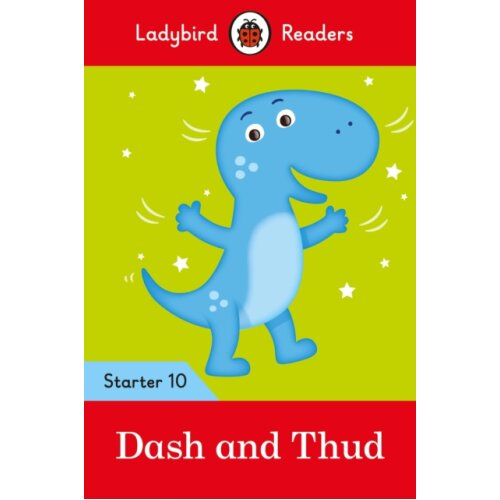 Dash and Thud  Ladybird Readers Starter