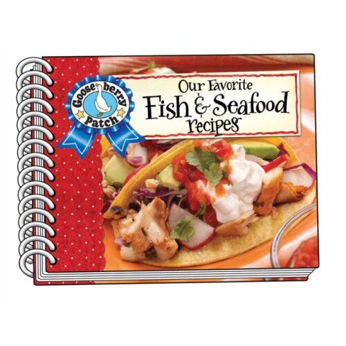 Our Favorite Fish & Seafood Recipes Cookbook by Gooseberry Patch