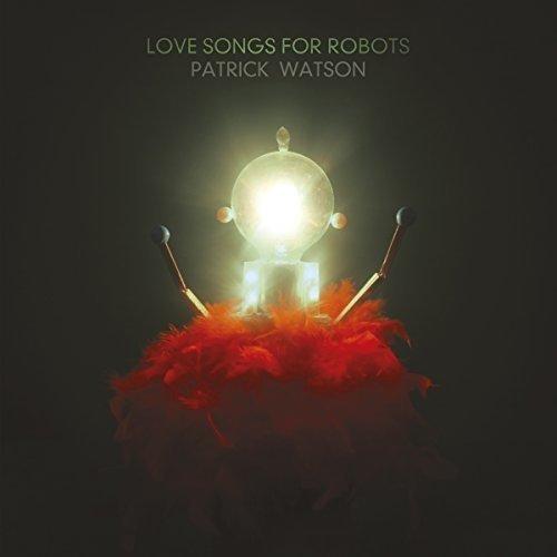 Patrick Watson - Love Songs for Robots [CD]