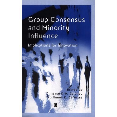 Group Consensus and Minority Influence: Implications fopr Innovation: Implications for Innovation