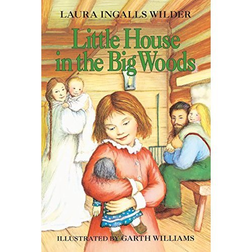 Little House in the Big Woods (Little House (Original Series Paperback))