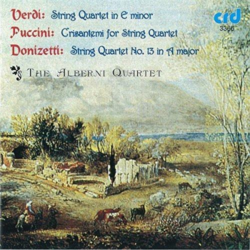 The Alberni Quartet - Domenico Donizetti String Quartet No.13 in A, Giuseppe Verdi String Quartet in E minor and Puccini: Crisantemi [CD]