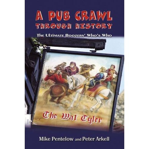 A Pub Crawl Through History: The Ultimate Boozers' Who's Who