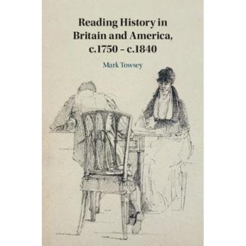 Reading History in Britain and America, c.1750-c.1840