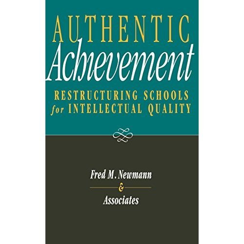 Authentic Achievement Schools Quality: Restructuring Schools for Intellectual Quality (Jossey-Bass Education)