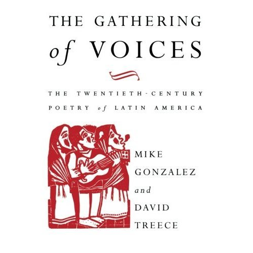 The Gathering of Voices: The Twentieth-Century Poetry of Latin America (Critical Studies in Latin American Culture S.)