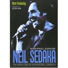 Neil Sedaka: Rock 'n' Roll Survivor: The Inside Story of a Remarkable Comeback