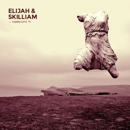 Elijah and Skilliam - Fabriclive 75: Elijah and Skilliam [CD]