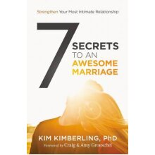 7 Secrets to an Awesome Marriage by Kimberling & PhD & Kim - Used