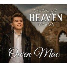 Owen Mac – How Beautiful Heaven Must Be CD 2020