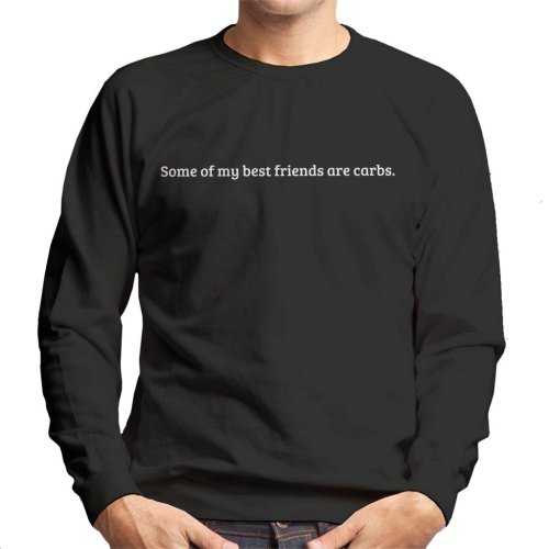 (X-Large, Black) Some Of My Best Friends Are Carbs Men's Sweatshirt