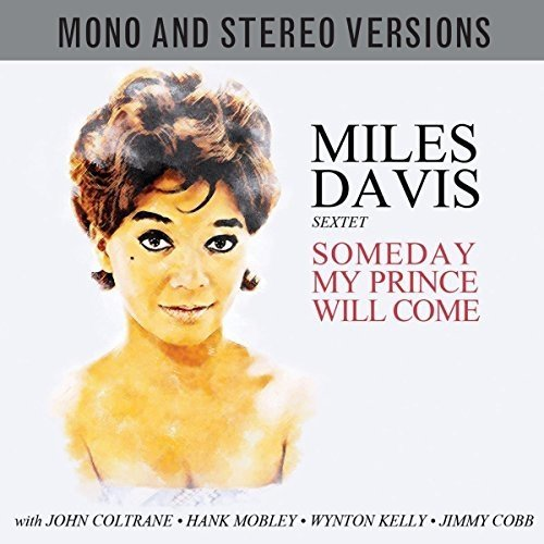 Miles Davis Sextet - Someday My Prince Will Come (mono and Stereo Versions) [double Cd]