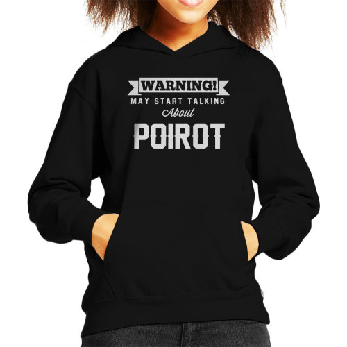 Warning May Start Talking About Poirot Kid's Hooded Sweatshirt
