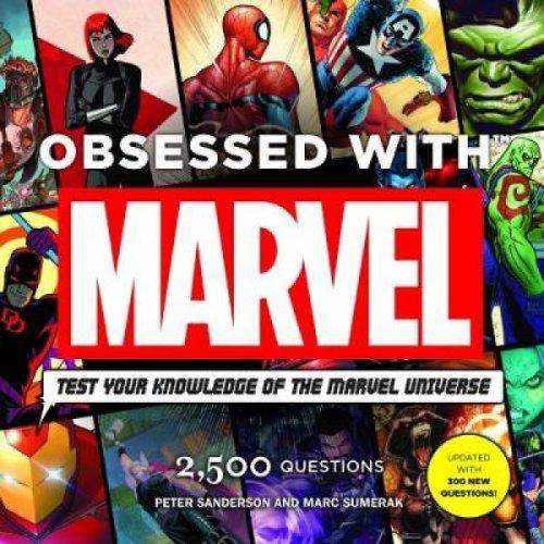 Obsessed with Marvel by Peter Sanderson & Mark Sumerak