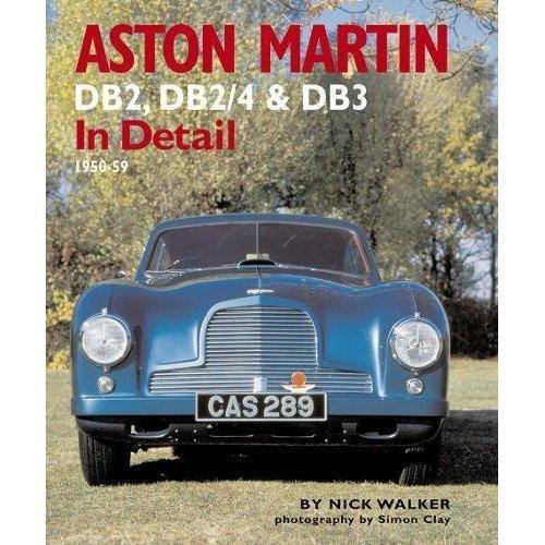 Aston Martin: DB2,DB2/4 and DB3 in Detail 1950-1959