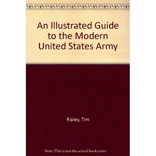 An Illustrated Guide to the Modern United States Army
