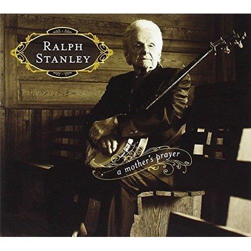 Ralph Stanley - a Mother's Prayer [CD]