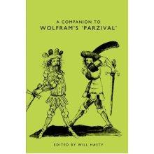 A Companion to Wolfram's Parzival (Studies in German Literature, Linguistics, and Culture)