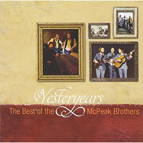 Mcpeak Brothers the - Yesteryears: the Best of the M [CD]