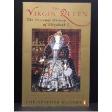 The Virgin Queen A Personal History Of Elizabeth I - Used