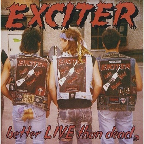 Exciter - Better Live Than Dead [CD]