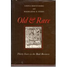 Old & Rare: Thirty Years in the Book Business , Leona Rostenberg - Used