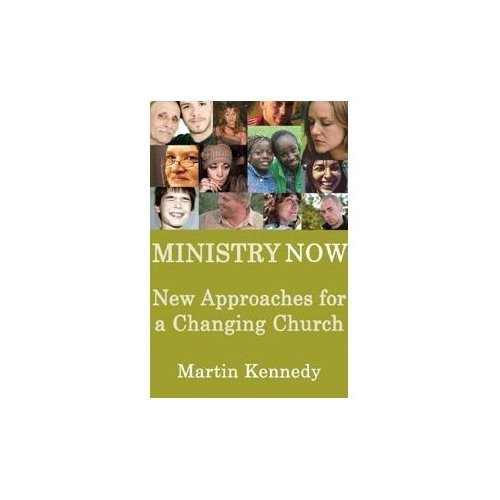 Ministry Now: New Approaches for a Changing Church