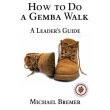How to Do a Gemba Walk: Take a Gemba Walk to Improve Your Leadership Skills