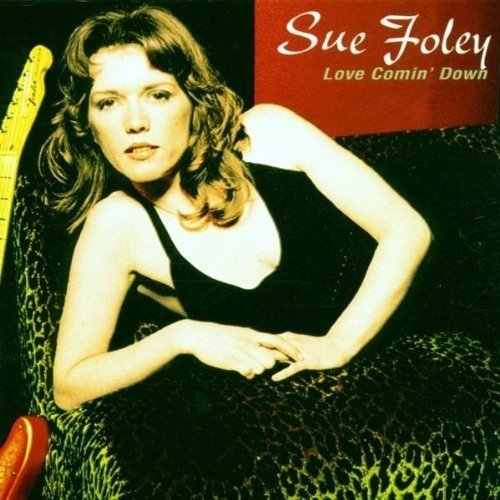 Sue Foley - Love Comin Down [CD]