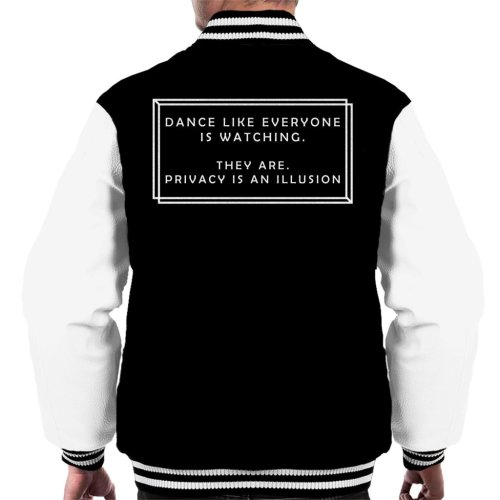 Dance Like Everyone Is Watching Privacy Is An Illusion Men's Varsity Jacket