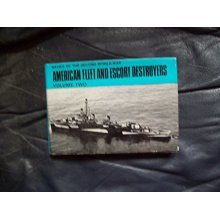 American Fleet and Escort Destroyers Volume two. (Navies of 2nd World War S.) - Used
