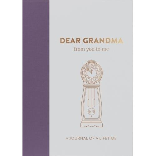 Dear Grandma, from you to me : Memory Journal capturing your grandmother's own amazing stories (Timeless Collection) (Journals of a Lifetime)