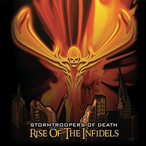 Stormtroopers of Death - Rise of the Infidels [CD]