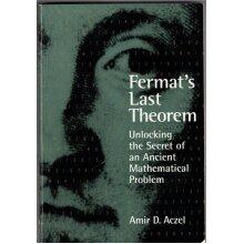 Fermat's Last Theorem : Unlocking the Secret of an Ancient Mathematical Problem , Amir D. Azcel - Used