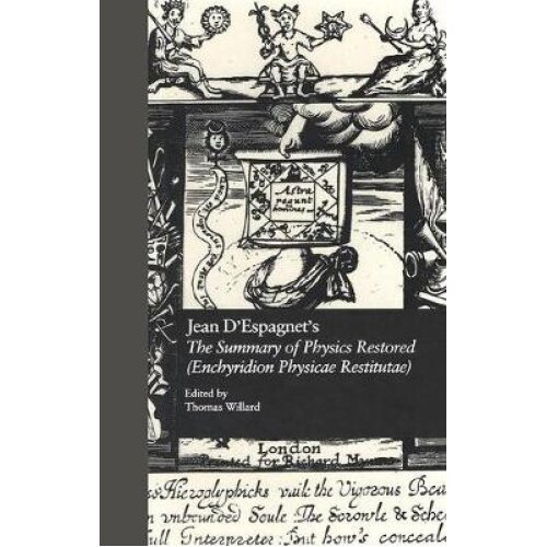 Jean D'Espagnet's The Summary of Physics Restored (Enchyridion Physicae Restitutae)
