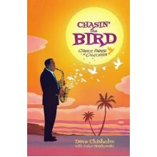 Chasing the Bird: Charlie Parker in California