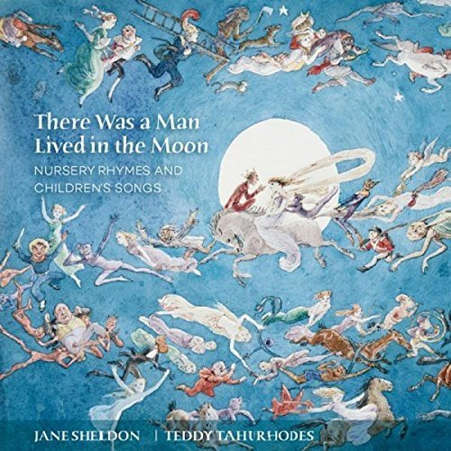 Jane Sheldon; Teddy Tahu-rhodes - There Was a Man Lived in the Moon: Nursery Rhymes [CD]