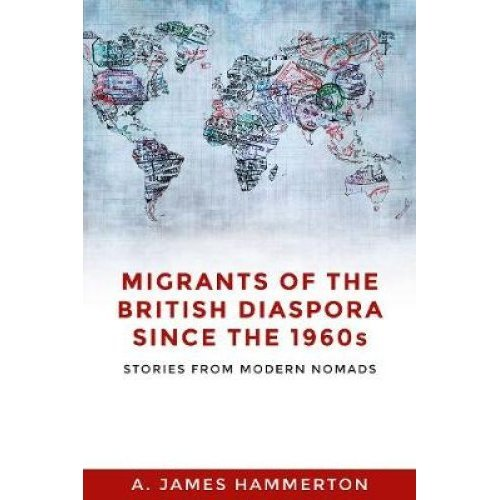 Migrants of the British Diaspora Since the 1960s