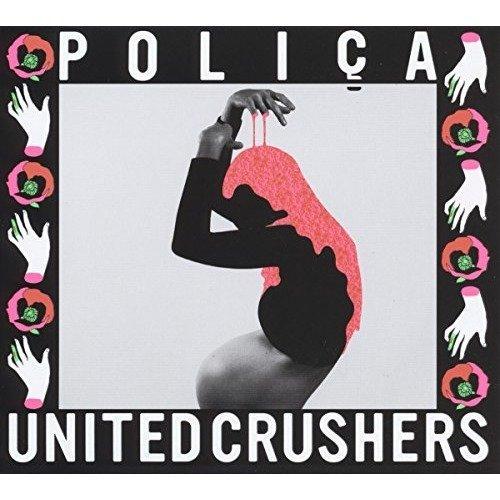 Polica - United Crushers [CD]