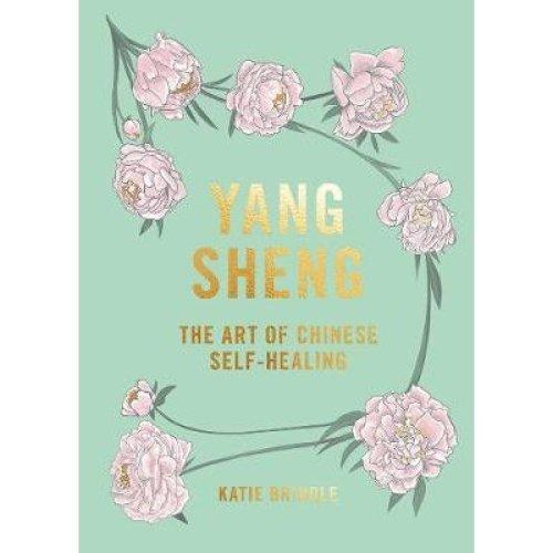 Yang Sheng: The art of Chinese self-healing [9781784882402]