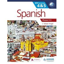 Spanish for the IB MYP 4 &amp 5 Phases 3-5  By Concept by J Rafael Angel