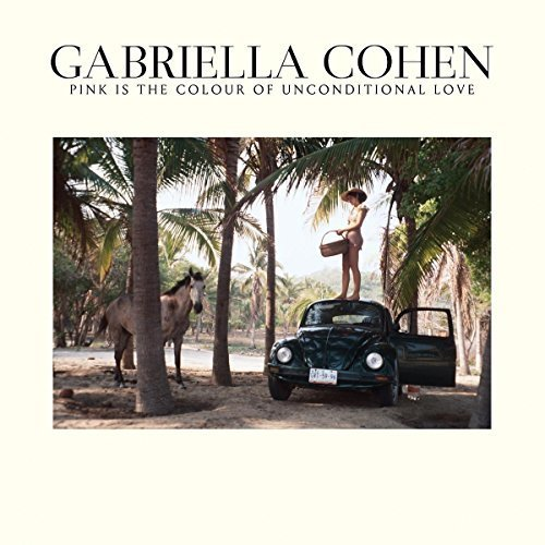 Gabriella Cohen - PINK IS THE COLOUR OF UNCONDITIONAL [CD]