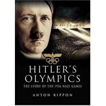 Hitlers Olympics the Story of the 1936 Nazi Games by Rippon & Anton - Used
