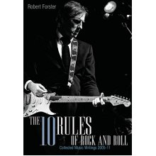 The Ten Rules of Rock and Roll: Collected Music Writings 2005-11