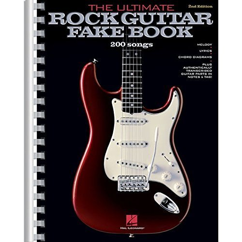 The Ultimate Rock Guitar Fake Book: 200 Songs Authentically Transcribed for Guitar in Notes & Tab! (Fake Books)