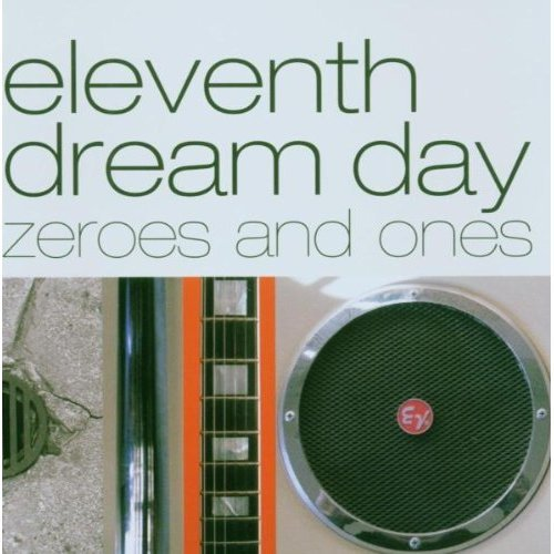 Eleventh Dream Day - Zeros And Ones [CD]