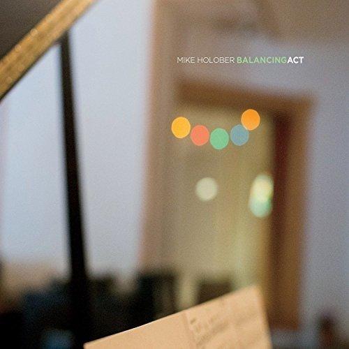 Mike Holober and Balancing Act - Balancing Act [CD]